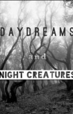 Daydreams and Night Creatures by yinber
