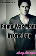 (MS #2, AS #2) Rome Was Made In One Day by aling_dionesia