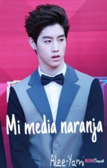 Mi media naranja(Got7)[PAUSADA]