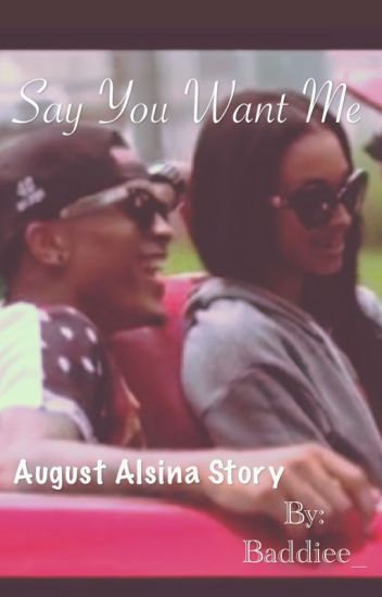 Say You Want Me.. (August Alsina)