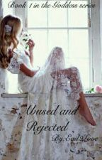 Abused and Rejected by Evil2Love