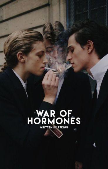 WAR OF HORMONES.