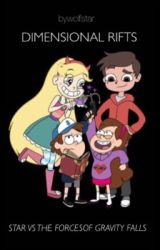Dimensional Rifts!  A Star vs The forces of Gravity Falls fanfic by ByWolfstar