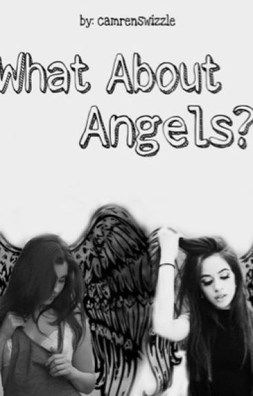 What About Angels? (Camren)