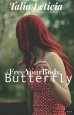 Butterfly (Wattys 2016) by HighOnFiction