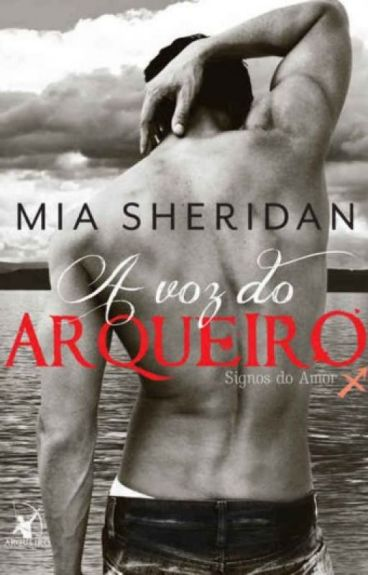 A Voz Do Arqueiro - Mia Sheridan