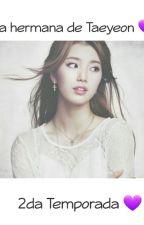 La hermana de Taeyeon  { 2da temporada } { Oh sehun } by BelieveK