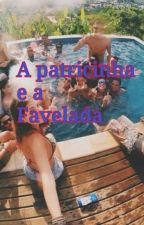 A Patricinha e A Favelada by Mariana_Bercovitch