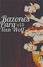 Razones para ver Teen Wolf. by bluedarkbae