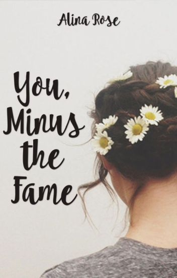 You, Minus the Fame
