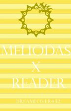 Meliodas x Reader One-shots by DreamLover432