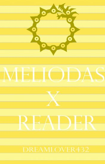 Meliodas x Reader One-shots