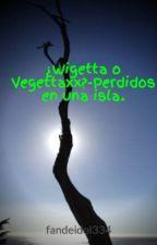¿Wigetta o Vegettaxx?-Perdidos en una isla. by fandeidol334