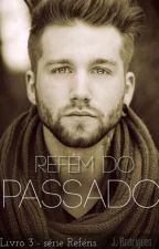 Refém do Passado by JessRodr1gues