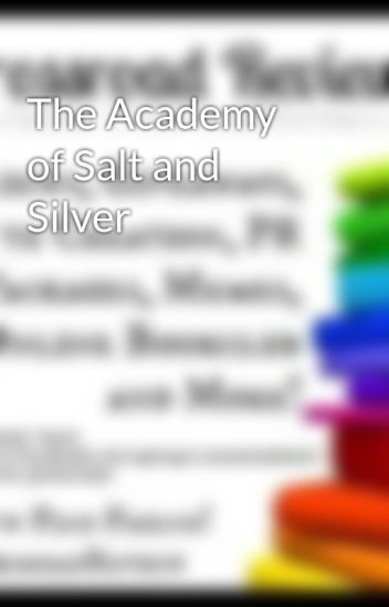 The Academy of Salt and Silver
