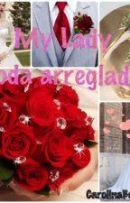 My Lady: boda arreglada by CarolinaBeltran6