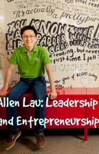 Allen Lau: Leadership and Entrepreneurship by 15002477AL