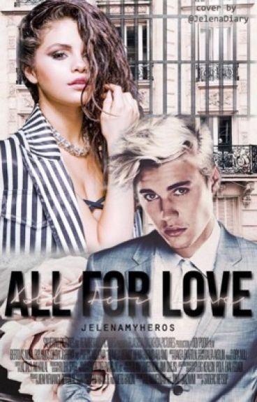 All for Love (Jelena)