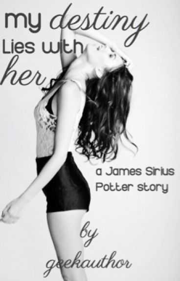 my destiny lies with her • james s. potter