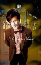 The Mad Man With A Box (11th doctor x reader) by doctorwholover19