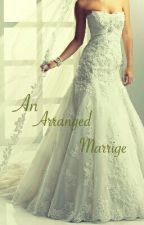 An Arranged Marrige by isabella2799