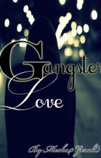 Gangster Love by Scribblez