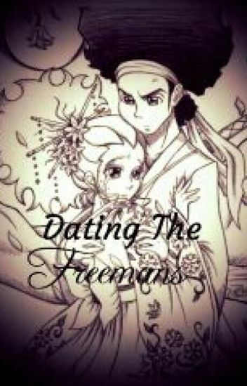 Boondocks~Dating the Freemans