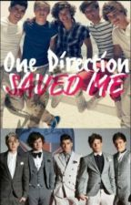 One Direction Saved Me by usawesomegirls