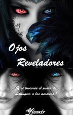 Ojos Reveladores by Yiemir_Yiemir
