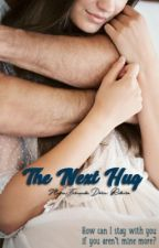 The Next Hug (Livro 2) by MariaFernandaRibeir2