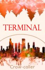 Terminal (Terminal trilogy #1) by Crow-caller