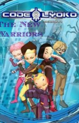 The New Warriors *Code Lyoko FanFic*
