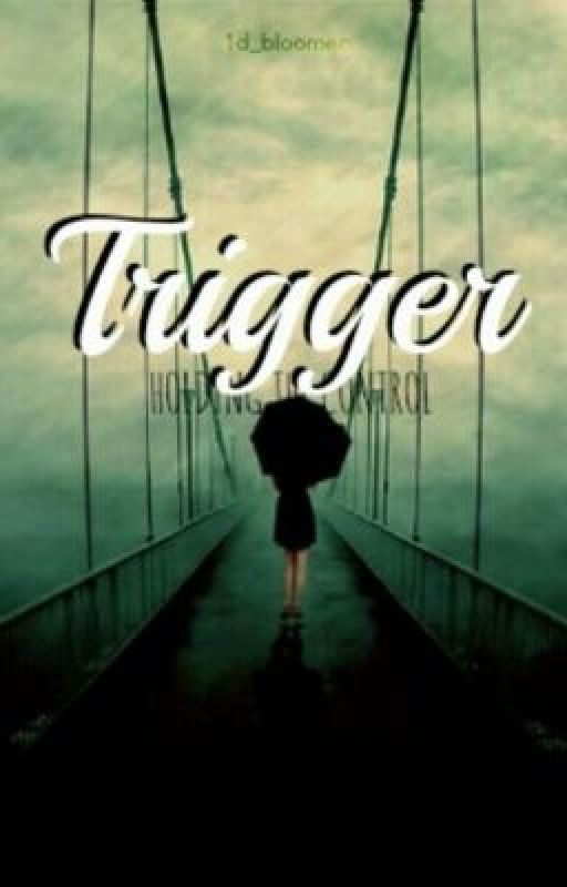 Trigger by 1d_bloomer