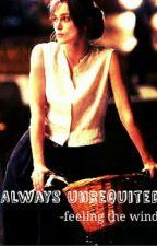 Always Unrequited by feelingthewind