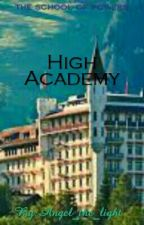 High academy(Alice Academy Fanfiction) by Angel_the_light
