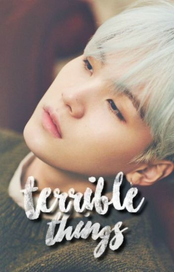 Terrible Things // Suga BTS {Complete]