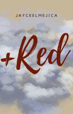 +RED (BoyxBoy) (COMPLETED) by JayceeLMejica