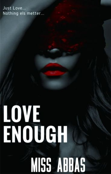 Love Enough