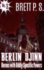 Berlin Djinn (Resonance Saga #3) by BrettPS