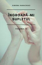 Ingroapa-mi Sufletul by hanachiucsimona