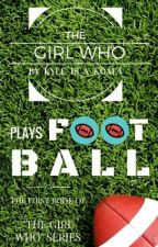 The Girl Who Plays Football { #Wattys2016 } by Kyle_Is_A_Koala
