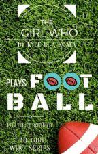 The Girl Who Plays Football { #Wattys2016 } by Kyle_Is_A_Koala