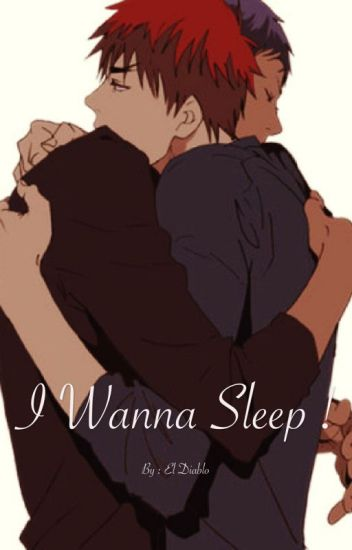 I Wanna Sleep !