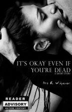 It's Okay Even If You're Dead by Atikribo