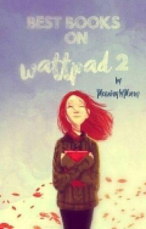 Best Book on Wattpad 2 by PleasinglyPlump