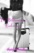 The Billionaire's Endeavour by thatgirlnsuku