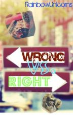 WRONG VS. RIGHT (BoyxBoy) by RainbowUnicorns