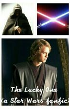 The Lucky One (a Star Wars fanfic) by StarWarzLover