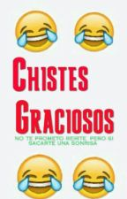 Chistes Graciosos by LaChicaGamer22