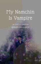 [O] My Namchin Is Vampire || HongbinVIXX by SwagySuga
